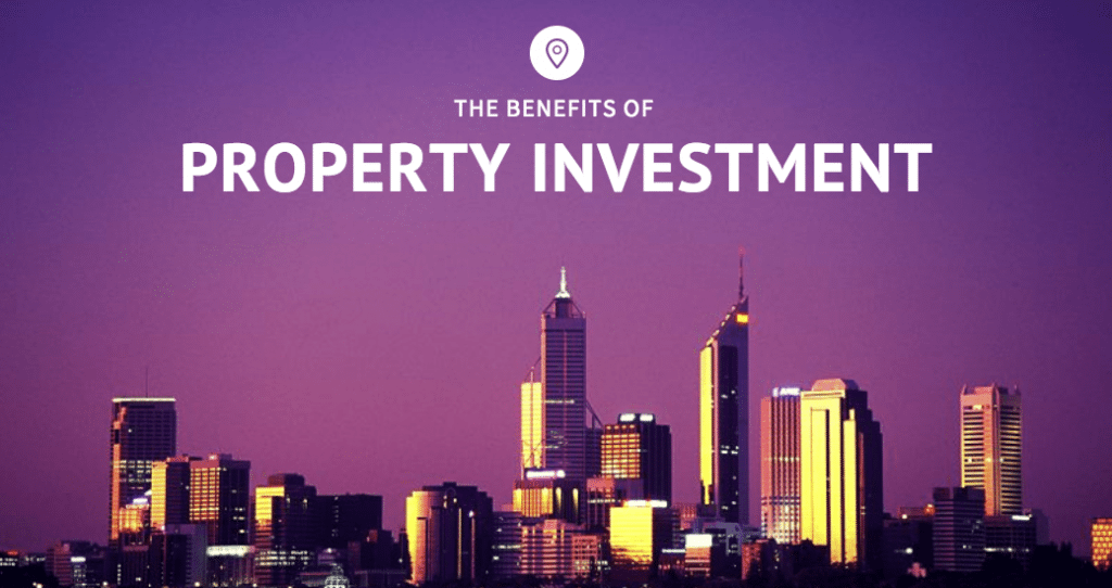 the benefits of property investment